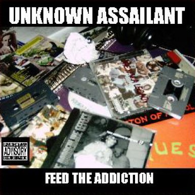 Unknown Assailant-Feed The Addiction