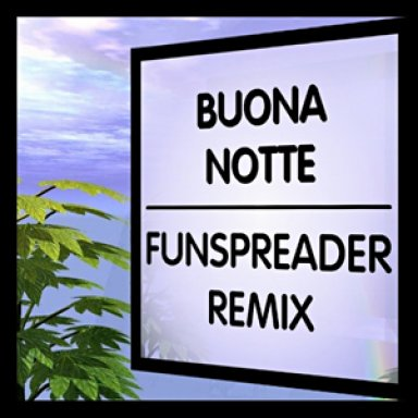 Buona Notte (Funspreader-Remix)