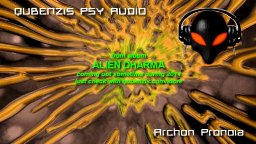 Archon Pronoia Alien Dharma! Psychedelic animated trance music video by Qubenzis Psy Audio
