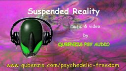 QPA :: Suspended Reality :: Psy Music Video